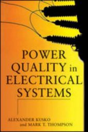 Power Quality in Electrical Systems by Alexander Kusko & Marc T. Thompson