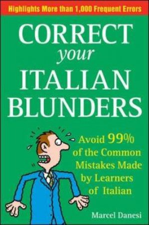 Correct Your Italian Blunders by Marcel Danesi