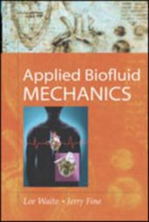 Applied Biofluid Mechanics by Lee Waite & Jerry Michael Fine