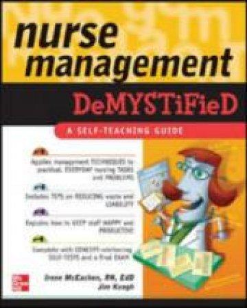 Nurse Management Demystified by Irene Mceachen & Jim Keogh