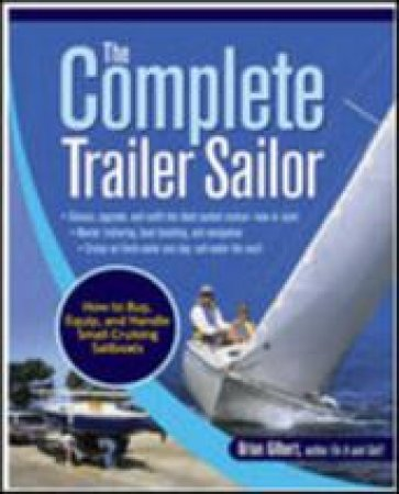 The Complete Trailer Sailor by Brian Gilbert