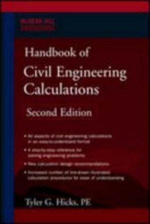 Handbook of Civil Engineering Calculations by Tyler G. Hicks & S. David Hicks