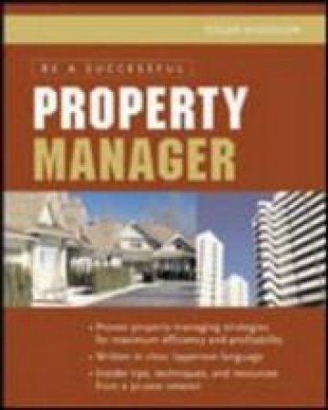 Be a Successful Property Manager by R. Dodge Woodson