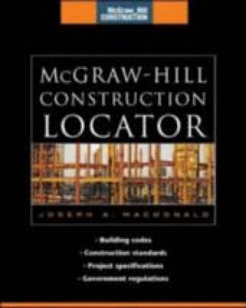Mcgraw-Hill Construction Locator by Joseph A. MacDonald