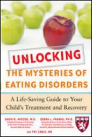Unlocking the Mysteries of Eating Disorders by David B. Herzog & Debra L. Franko & Pat Cable