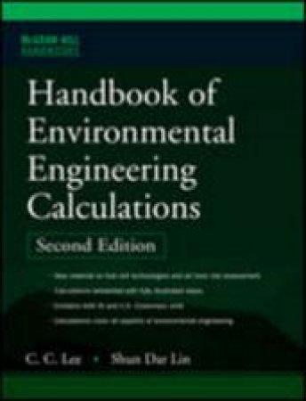 Handbook of Environmental Engineering Calculations by C. C. Lee & Shun Dar Lin