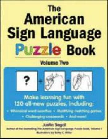 The American Sign Language Puzzle Book by Justin Segal & Betty C. Miller