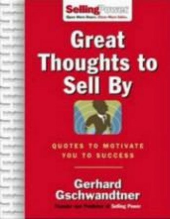 Great Thoughts to Sell by by Gerhard Gschwandtner
