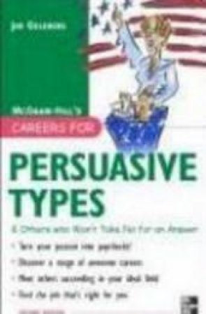 Careers for Persuasive Types & Others Who Won't Take No for an Answer by Jan Goldberg