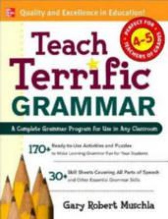 Teach Terrific Grammar by Gary Robert Muchla