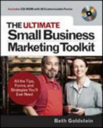 The Ultimate Small Business Marketing Toolkit by Beth Goldstein