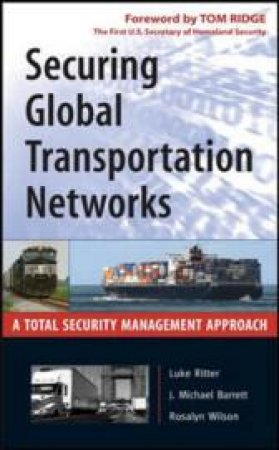 Securing Global Transportation Networks by Luke Ritter & J. Michael Barrett & Rosalyn Wilson