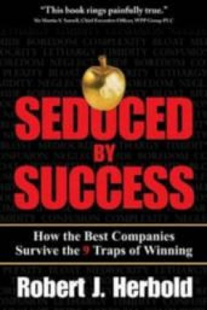 Seduced by Success by Robert J. Herbold