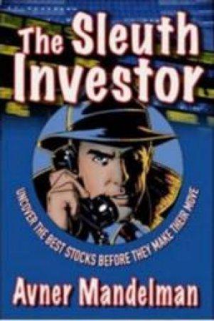 The Sleuth Investor by Avner Mandelman