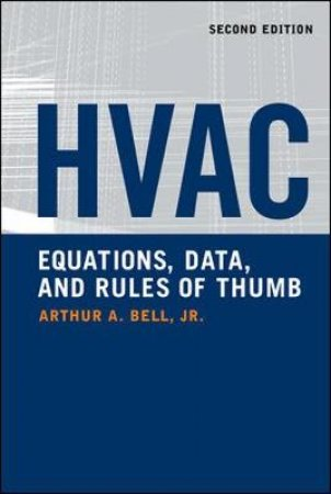 Hvac Equations, Data, and Rules of Thumb by Arthur A. Bell