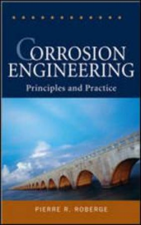 Corrosion Engineering by Pierre R. Roberge