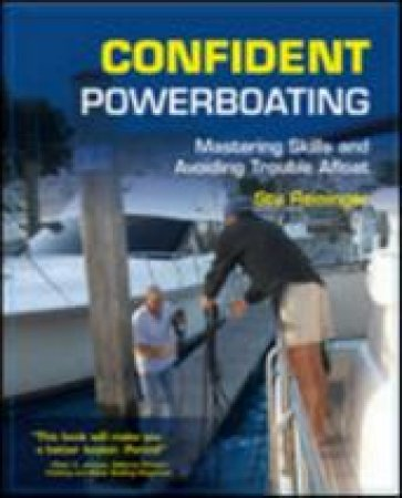 Confident Powerboating by Stuart Reininger