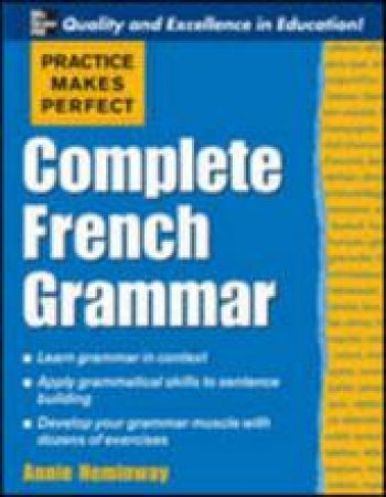 Complete French Grammar by Annie Heminway