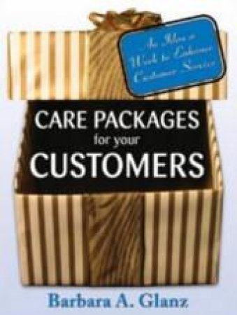 Care Packages for Your Customer by Barbara A. Glanz