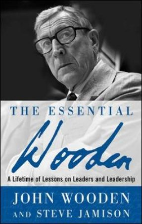 The Essential Wooden by John Wooden & Steve Jamison
