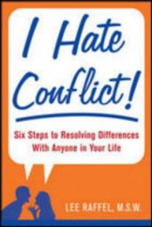I Hate Conflict! by Lee Raffel