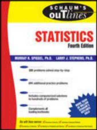 Schaum's Outline Of Theory And Problems of Statistics by Murray R. Spiegel & Larry J. Stephens
