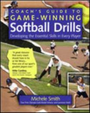 Coach's Guide to Game-Winning Softball Drills by Michelle Smith & Lawrence Hseih