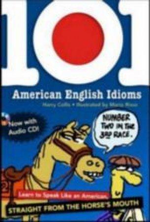 101 American English Idioms by Harry Collis & Mario Risso