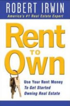 Rent to Own by Robert Irwin