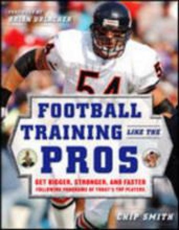 Football Training Like the Pros by Chip Smith