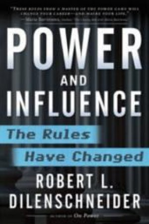 Power and Influence by Robert L. Dilenschneider