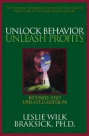 Unlock Behavior, Unleash Profits by Leslie Wilk Braksick