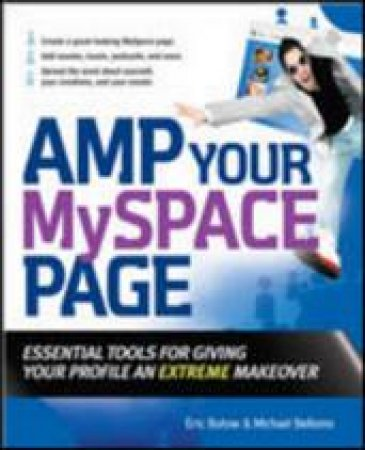 Amp Your MySpace Page by Eric Butow & Michael Bellomo