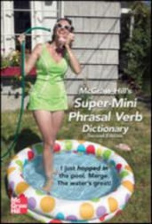 McGraw-Hill's Super-Mini Phrasal Verbs Dictionary by Richard A. Spears