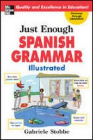 Just Enough Spanish Grammar Illustrated by Gabrielle Stobbe