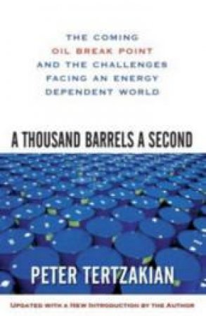 A Thousand Barrels a Second by Peter Tertzakian