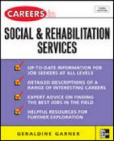 Careers in Social and Rehabilitation Services by Geraldine Garner