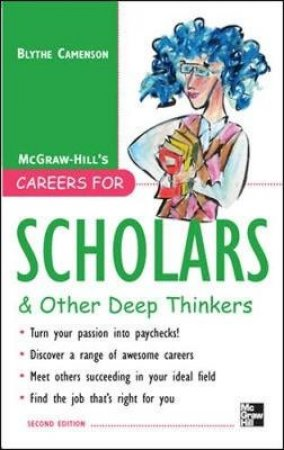 Careers for Scholars & Other Deep Thinkers by Blythe Camenson