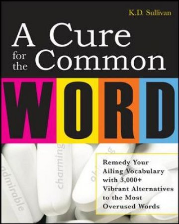 A Cure for the Common Word by K. D. Sullivan