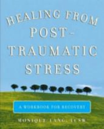 Healing from Post-Traumatic Stress by Monique Lang