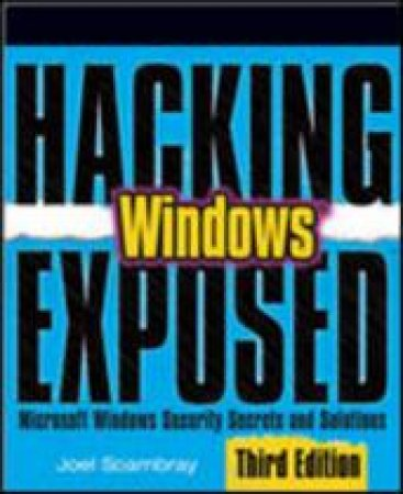 Hacking Exposed Windows by Joel Scambray & Stuart McClure