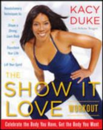 The Show It Love Workout by Kacy Duke & Selene Yeager
