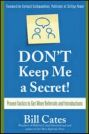 DON'T Keep Me a Secret! by Bill Cates