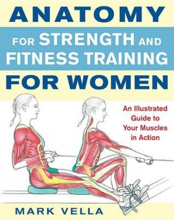 Anatomy For Strength and Fitness Training For Women by Mark Vella