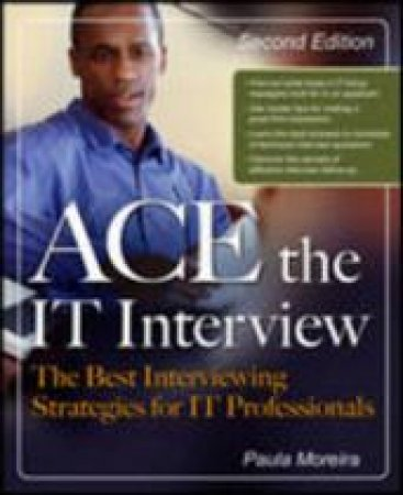 Ace the IT Interview by Paula Moreira