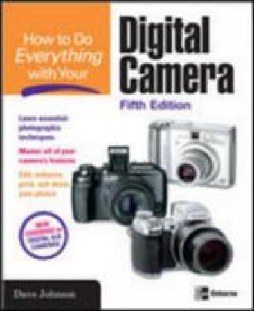 How to Do Everything Digital Camera by Dave Johnson