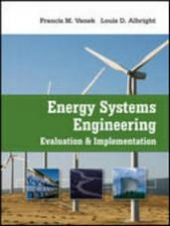 Energy Systems Engineering by Francis M. Vanek & Louis D. Albright
