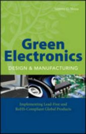 Green Electronics Design and Manufacturing by Sammy G. Shina