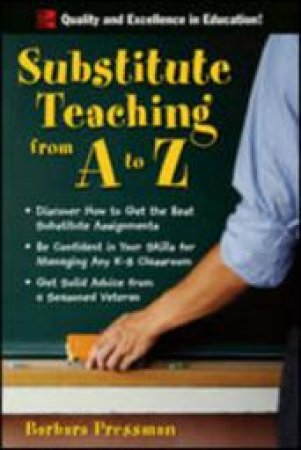 Substitute Teaching from a to Z by Barbara Pressman