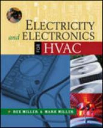 Electricity and Electronics for Hvac by Rex Miller & Mark R. Miller